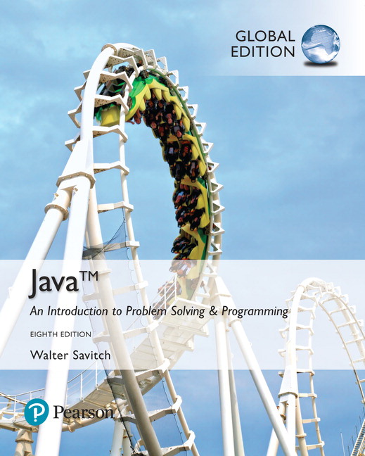 Java: An Introduction to Problem Solving and Programming, Global Edition, 8th Edition