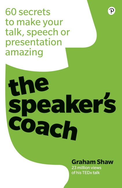 The Speaker's Coach: 60 secrets to make your talk, speech or presentation amazing
