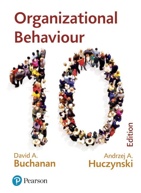 Organizational Behaviour: Buchanan and Huczynski, 10th Edition