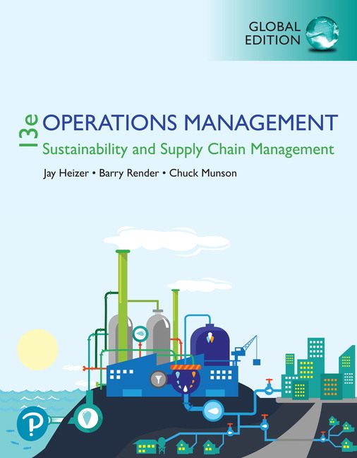 Operations Management:  Sustainability and Supply Chain Management, Global Edition, 13th Edition