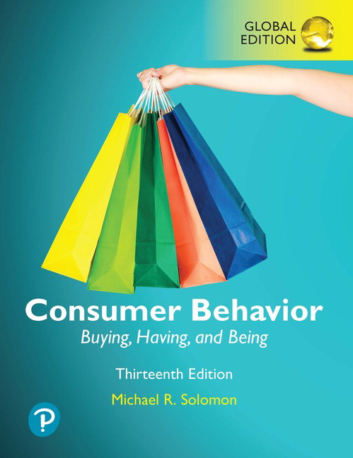 Consumer Behavior: Buying, Having, and Being, Global Edition, 13th Edition