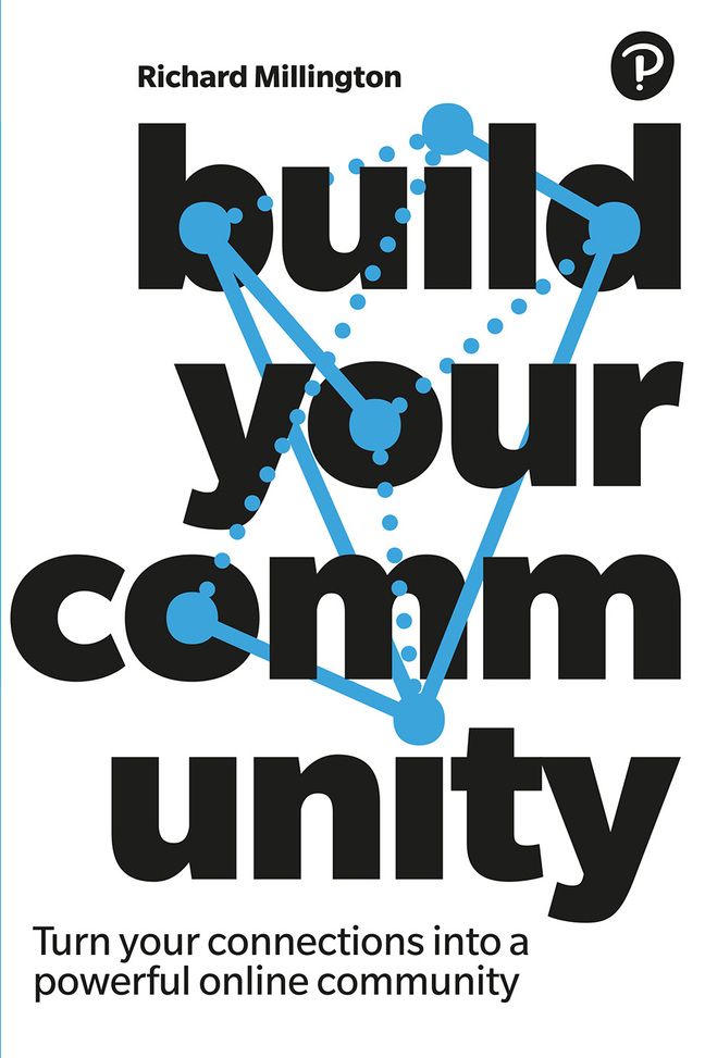 Build Your Community: Turn your connections into a powerful online community