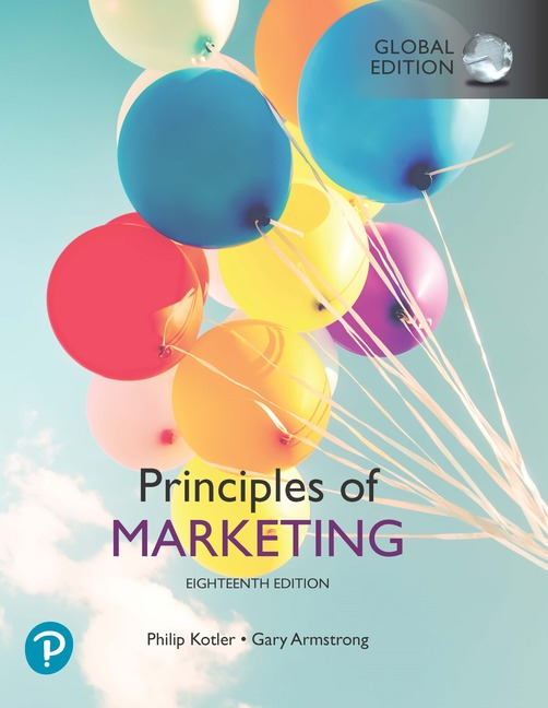 Principles of Marketing, Global Edtion, 18th Edition