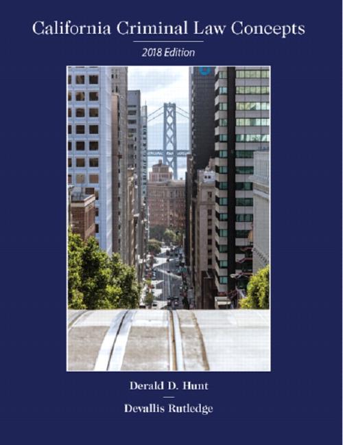 California Criminal Law Concepts 2015: Hunt, Derald D ...