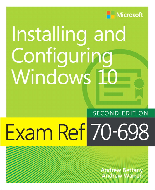 Exam Ref 70-698 Installing and Configuring Windows 10, 2nd Edition