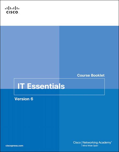 IT Essentials Course Booklet, Version 6