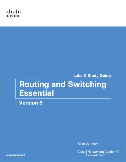 Routing and Switching Essentials v6 Labs & Study Guide