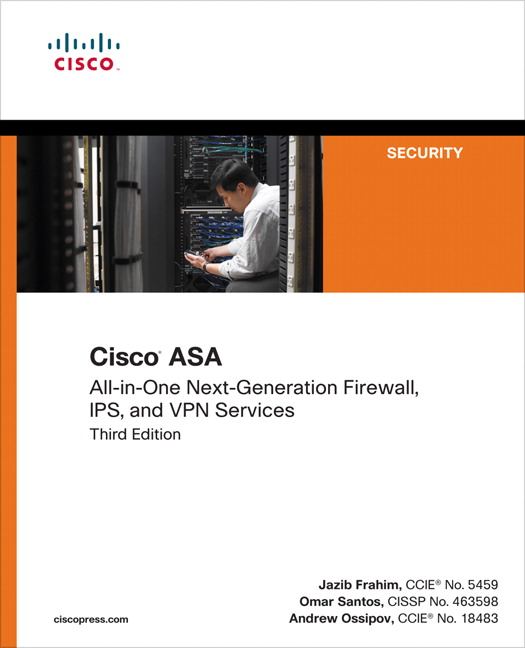 Cisco ASA: All-in-one Next-Generation Firewall, IPS, and VPN Services, 3rd Edition