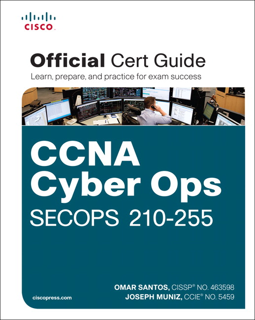 CCNA Cyber Ops SECOPS 210-255 Official Cert Guide