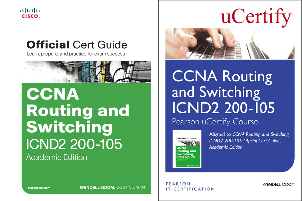 CCNA Routing and Switching ICND2 200-105 Pearson uCertify Course and Textbook Academic Edition Bundle